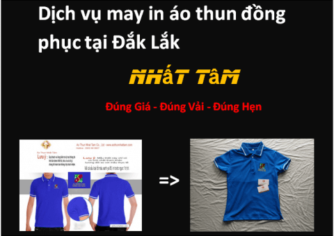 Dịch vụ may in áo thun đồng phục tại Đắk Lắk