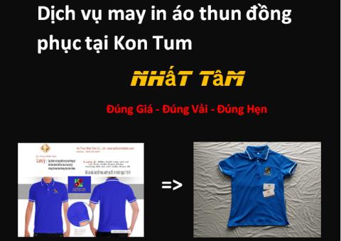 Dịch vụ may in áo thun đồng phục tại Kon Tum