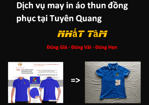 Dịch vụ may in áo thun đồng phục tại Tuyên Quang